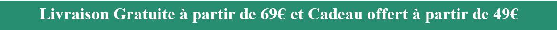 Livraison Gratuite à partir de 69€